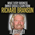 What Every Business Owner Should Learn from Richard Branson   J.D. Rockefeller