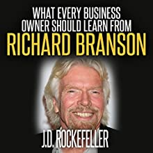 What Every Business Owner Should Learn from Richard Branson Audiobook by J.D. Rockefeller Narrated by Andi Carnagie