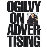 Ogilvy on Advertising ~ David Ogilvy