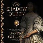 The Shadow Queen | Sandra Gulland