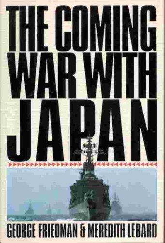 The Coming War With Japan, George Friedman, Meredith Lebard