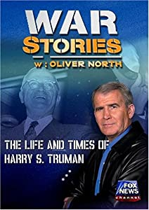 WAR STORIES WITH OLIVER NORTH: HARRY S. TRUMAN