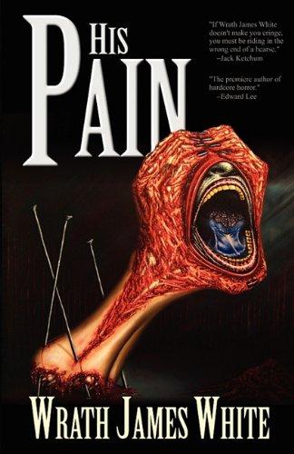 His Pain [White, Wrath James] (Tapa Blanda)