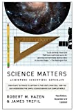 Science Matters: Achieving Scientific Literacy (0307454584) by Hazen, Robert M.