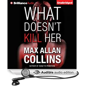 What Doesn't Kill Her: A Thriller (Unabridged)