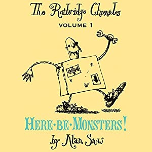 The Ratbridge Chronicles, Volume 1: Here be Monsters! Audiobook