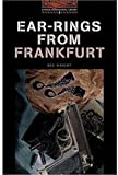 Ear-Rings from Frankfurt (Oxford Bookworms Library, Stage 2) (0194229726) by Wright, Reg