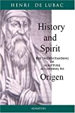 History and Spirit: The Understanding of Scripture According to Origen (089870880X) by Henri De Lubac