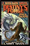 img - for By Paul Chafe Destiny's Forge: A Man-Kzin Wars Novel [Mass Market Paperback] book / textbook / text book