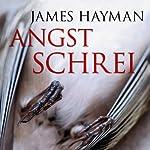 Angstschrei | James Hayman