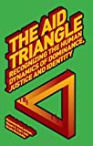 img - for The Aid Triangle: Recognizing the Human Dynamics of Dominance, Justice and Identity (Palgrave Development Studies Series) by MacLachlan, Malcolm, Carr, Stuart C., McAuliffe, Eilish (2010) Paperback book / textbook / text book