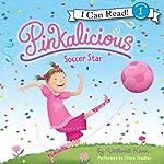 Pinkalicious: Soccer Star (       UNABRIDGED) by Victoria Kann Narrated by Eliana Shaskan