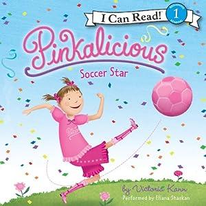 Pinkalicious: Soccer Star | [Victoria Kann]