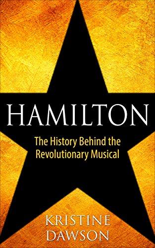 Hamilton: The History Behind the Revolutionary Musical PDF