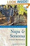 Explorer's Guide Napa & Sonoma: A Great Destination (Ninth Edition)  (Explorer's Great Destinations)