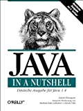 Java in a Nutshell. Deutsche Ausgabe der 4. A (389721332X) by David Flanagan