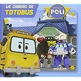 Robocar Poli - Le cadeau de Totobus