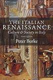 The Italian Renaissance: Culture and Society in Italy