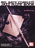 Complete Jazz Flute Book (0786602813) by Bay, William