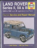Land Rover Series 2, 2A and 3 1958-85 Owner's Workshop Manual (Owners workshop manual / Haynes) J. H. Haynes