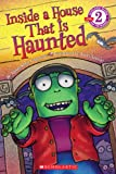 Inside a House That Is Haunted (Scholastic Readers)