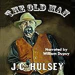The Old Man | J.C. Hulsey
