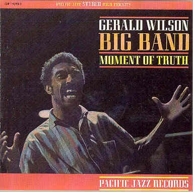 Moment of Truth by Gerald Wilson