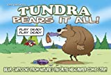 Tundra: Bears It All!