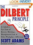 Dilbert Principle The: A Cubicle's-Ey...