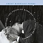 The Voices of Marriage: Great Marriage Poems   Edited by J.D. McClatchy