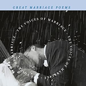 The Voices of Marriage: Great Marriage Poems | [Edited by J.D. McClatchy]
