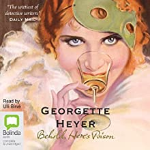 Behold, Here's Poison (       UNABRIDGED) by Georgette Heyer Narrated by Ulli Birvé