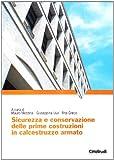 Sicurezzza e conservazione delle prime costruzioni in calcestruzzo armato