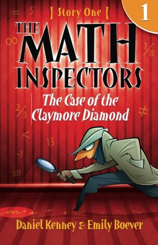 The Math Inspectors: Story One - The Case of the Claymore Diamond (Volume 1) (Kids 10 Years Old compare prices)