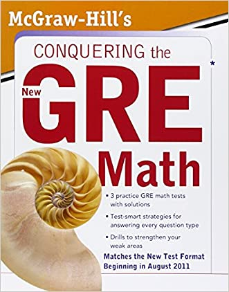 McGraw-Hill's Conquering the New GRE Math written by Robert Moyer