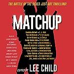 MatchUp | Lee Child - editor,Val McDermid,Charlaine Harris,John Sandford,Kathy Reichs