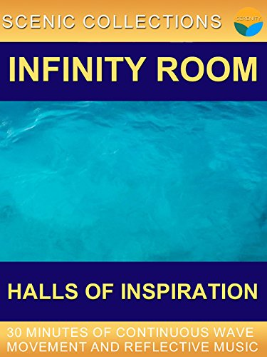 Serenity Channel Presents - Scenic Collections - Infinity