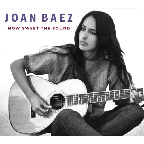 Joan Baez How Sweet The Sound That S How The Light Gets In