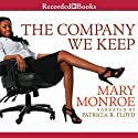 The Company We Keep Audiobook by Mary Monroe Narrated by Patricia Floyd