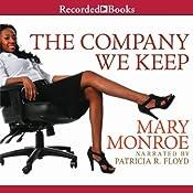 The Company We Keep   [Mary Monroe]