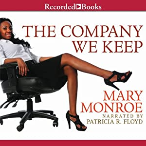 The Company We Keep | [Mary Monroe]