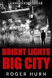 Bright Lights, Big City: A Ryan Kyd Thriller