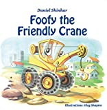 Childrens Books: Foofy the Friendly Crane: Adventure & Education series for ages 2-6 (Children Stories)