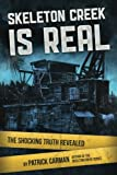 Skeleton Creek is Real: The Shocking Truth Revealed (Volume 5)