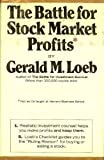 img - for The battle for stock market profits: (not the way it's taught at Harvard Business School) by Loeb, Gerald M published by Simon and Schuster Hardcover book / textbook / text book