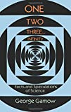 img - for One Two Three . . . Infinity: Facts and Speculations of Science (Dover Books on Mathematics) book / textbook / text book