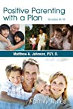 img - for Positive Parenting with a Plan: The Game Plan For Parenting Has Been Written! book / textbook / text book