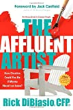 Rick Dibiasio The Affluent Artist: How Creative Could You Be If Money Wasn't an Issue? the Money Book for Creative People