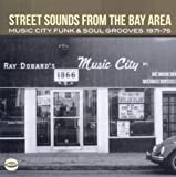 Various Artists Street Sounds From The Bay Area: Music City Funk & Soul Grooves 1971-75