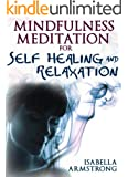 Mindfulness Meditation For Self-Healing And Relaxation